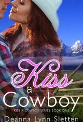 Kiss A Cowboy (Kiss A Cowboy Series Book One) Book