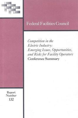 Competition in the Electric Industry: Emerging Issues, Opportunities, and Risks for Facility Operators