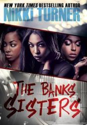 The Banks Sisters Book by Nikki Turner