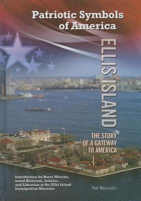 Ellis Island: The Story of a Gateway to America