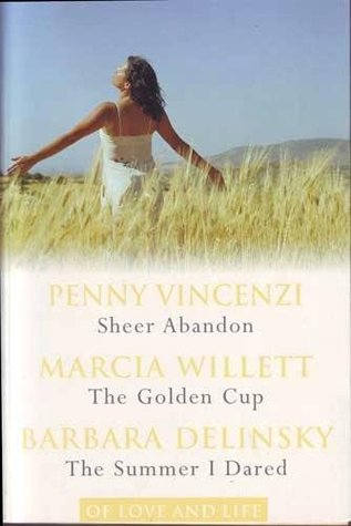 Of Love and Life: Sheer Abandon / The Golden Cup / The Summer I Dared