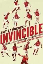 Invincible: Inside Arsenal's Unbeaten 2003-2004 Season Book