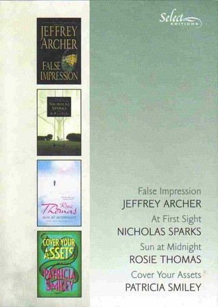 Reader's Digest Select Editions, Volume 286, 2006 #4: False Impression / At First Sight / Sun at Midnight / Cover Your Assets