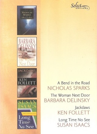 Reader's Digest Select Editions, Volume 260, 2002 #2: A Bend in the Road / The Woman Next Door / Jackdaws / Long Time No See