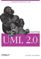 Learning UML 2.0: A Pragmatic Introduction to UML Book by Russ Miles