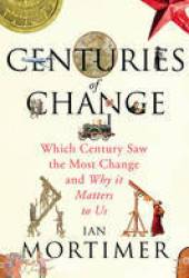 Centuries of Change: Which Century Saw the Most Change and Why it Matters to Us Book