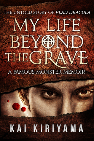 My Life Beyond the Grave: The Untold Story of Vlad Dracula