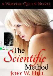 The Scientific Method (Vampire Queen, #10) Book by Joey W. Hill