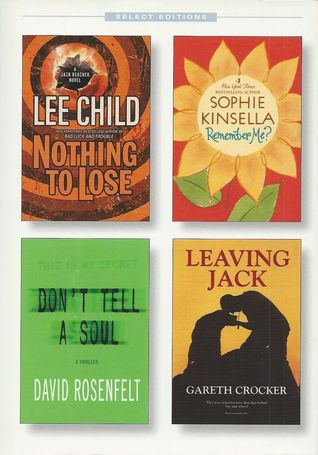 Reader's Digest Select Editions, Volume 301, 2009 #1: Nothing to Lose / Remember Me? / Don't Tell a Soul / Leaving Jack