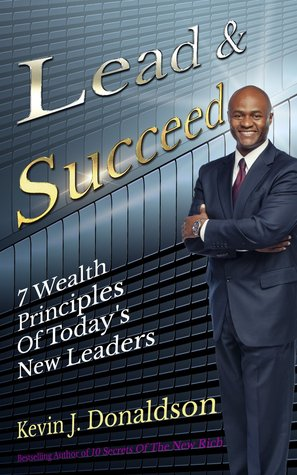 Lead and Succeed 7 Wealth Principles of Today's New ...