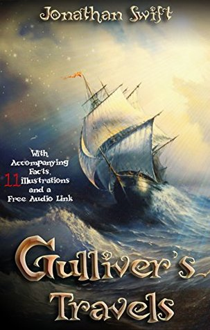 Gulliver's Travels: With Accompanying Facts, 11 Illustrations and a Free Audio Link
