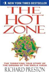 The Hot Zone: The Terrifying True Story of the Origins of the Ebola Virus Book