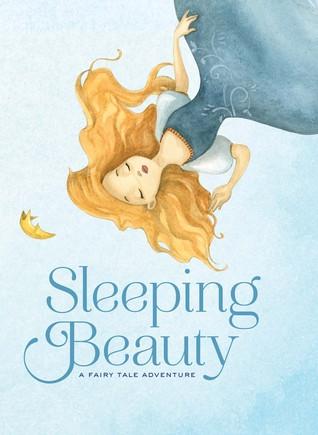 Sleeping Beauty: A Fairy Tale Adventure