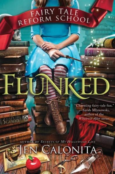 Flunked (Fairy Tale Reform School, #1)-Jen Calonita
