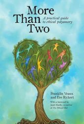 More Than Two: A Practical Guide to Ethical Polyamory Book