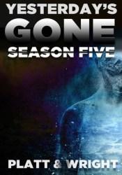 Yesterday's Gone: Season Five (Episodes 25-30) Book by Sean Platt