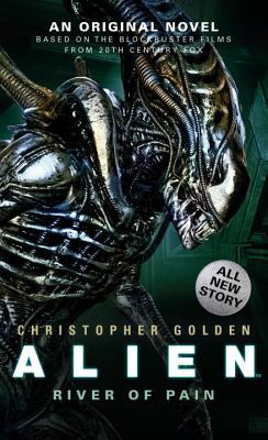 Alien: River of Pain (Canonical Alien trilogy, #3)