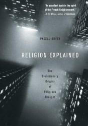 Religion Explained: The Evolutionary Origins of Religious Thought Book by Pascal Boyer