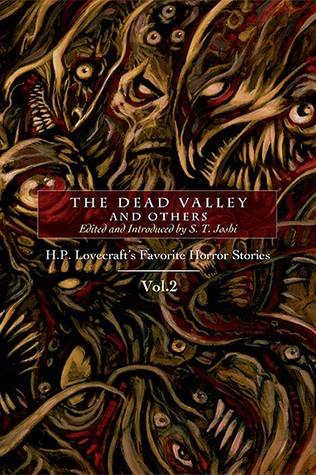 The Dead Valley and Others: H. P. Lovecraft's Favorite Horror Stories, Volume 2