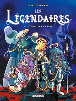 L'Exode de Kalandre (Les Légendaires, #17)