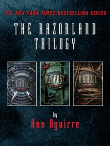 The Razorland Trilogy by Ann Aguirre The Razorland Trilogy