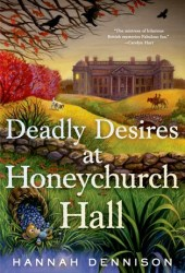 Deadly Desires at Honeychurch Hall (Honeychurch Hall Mystery, #2) Pdf Book