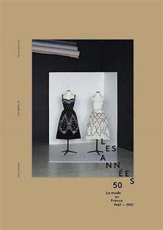 Les années 50 : La mode en France 1947-1957