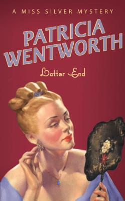 Image result for latter end patricia wentworth