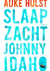 Slaap zacht, Johnny Idaho Book by Auke Hulst