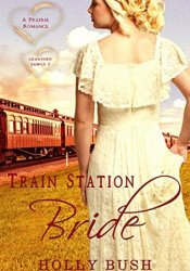 Train Station Bride (Crawford Family, #1) Book by Holly Bush