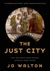 The Just City (Thessaly, #1) Book by Jo Walton
