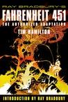 Fahrenheit 451: The Authorized Adaptation by Tim Hamilton