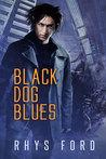 Black Dog Blues by Rhys Ford