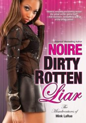 Dirty Rotten Liar (The Misadventures of Mink LaRue, #3) Book by Noire