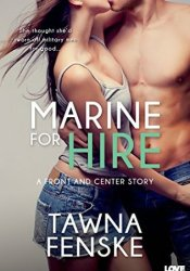 Marine for Hire (Front and Center, #1) Book by Tawna Fenske