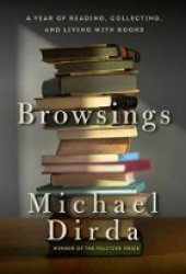 Browsings: A Year of Reading, Collecting and Living with Books Book