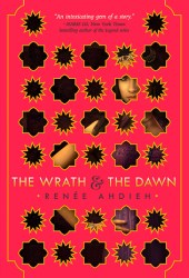 The Wrath and the Dawn (The Wrath and the Dawn, #1) Book