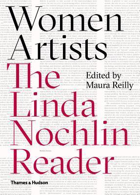 Women Artists: The Linda Nochlin Reader