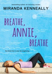Breathe, Annie, Breathe Book by Miranda Kenneally