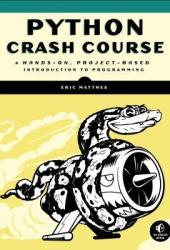Python Crash Course: A Hands-On, Project-Based Introduction to Programming Book