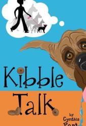 Kibble Talk (Kibble Talk #1) Book
