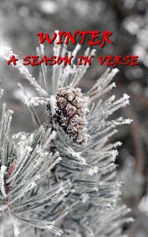 Winter, A Season In Verse