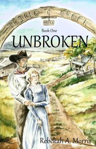 Unbroken (Triple Creek Ranch #1)
