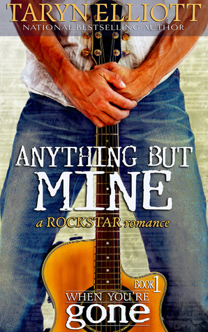 Anything But Mine (When You're Gone, #1)
