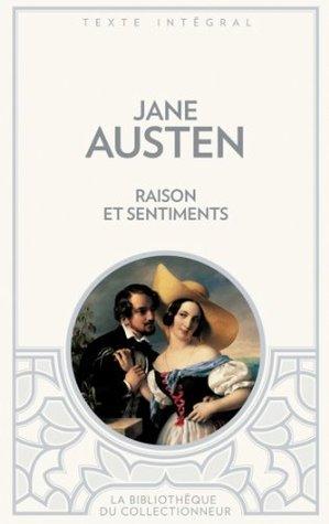 Raison et sentiments (Bibliothèque du collectionneur t. 8)