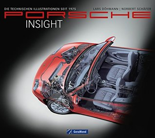 Porsche Insight - Mit unerhört aufwendigen Illustrationen dokumentiert dieser hochwertige Bildband die Ingenieurskunst von Porsche