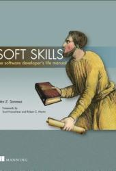 Soft Skills: The Software Developer's Life Manual Book