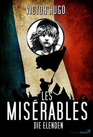 Die Elenden / Les Misérables (Gesamtausgabe Band 1 bis 5 in ungekürzter, deutscher Fassung)