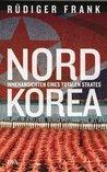 Nordkorea: Innenansichten eines totalen Staates