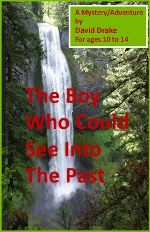The Boy Who Could See Into the Past (The Orvie Mysteries Book 1)